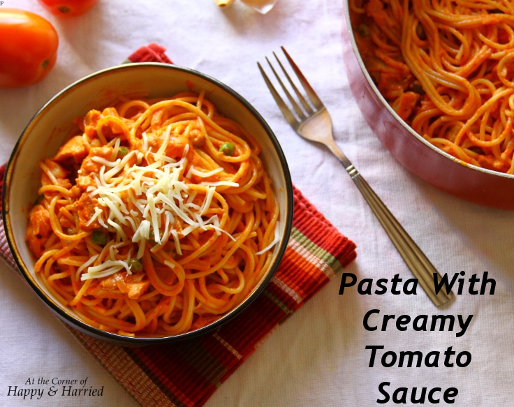Chicken & Peas Pasta With Creamy Tomato Sauce   At the Corner of Happy ...