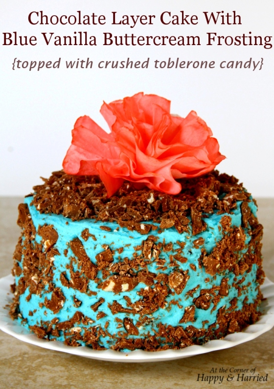 Chocolate Layer Cake With Blue Vanilla Buttercream Frosting {Topped With Crushed Toblerone Candy}