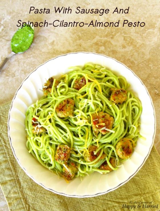 Pasta With Chicken Sausage And Spinach-Cilantro-Almond Pesto
