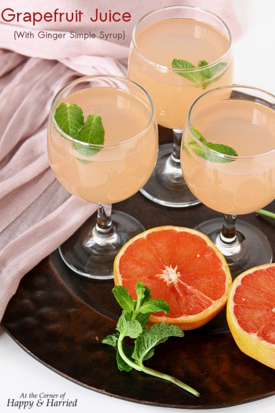 Grapefruit Juice With Ginger & Cardamom Infused Simple Syrup