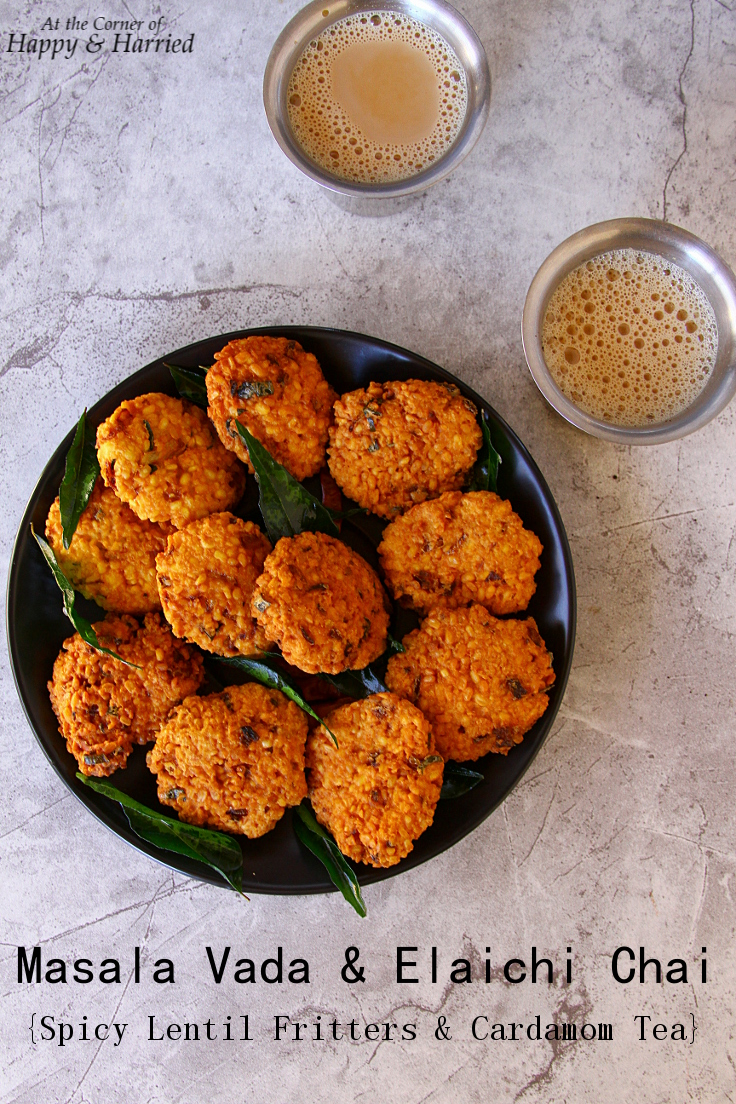 Masala Vada And Elaichi Chai {Spicy Lentil Fritters And Cardamom Tea ...